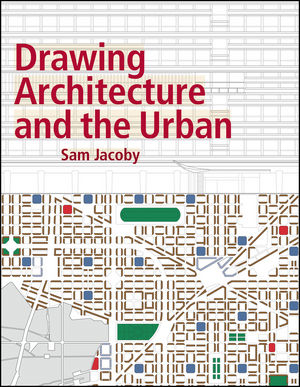 Jacoby-S-Drawing Architecture and the Urban-2016